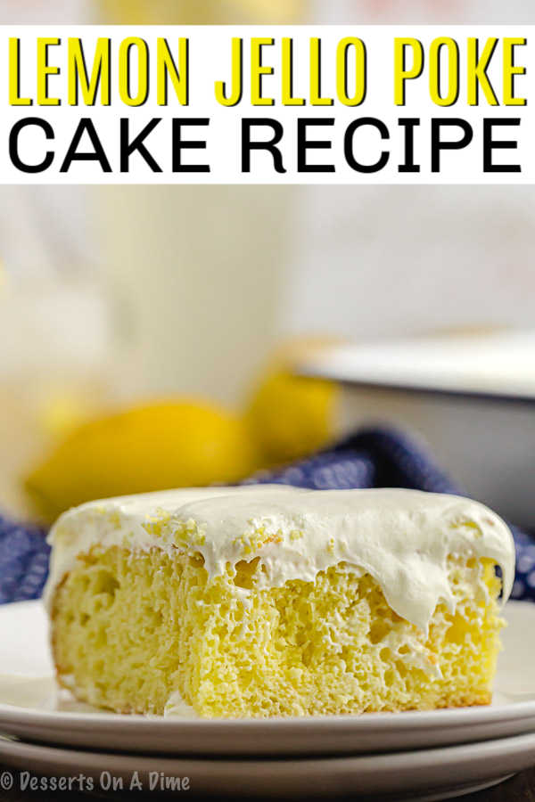 This lemon poke cake recipe is an easy and delicious lemon dessert that is simple to make. Triplelemon poke cake is perfect for your next party. You'll love this delicious jello poke cake recipe. #dessertsonadime #pokecakerecipes #dessertrecipes