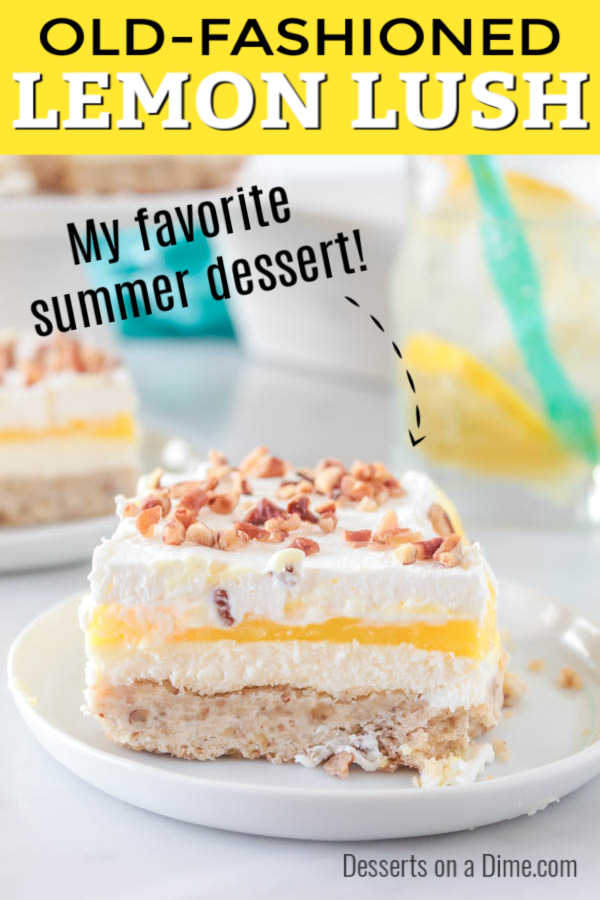 Lemon lush recipe has 3 delicious layers that will have everyone raving about this lemon lush dessert. From the pecan crust layer to the lemon cream cheese layer, this lemon lush dessert recipe is heavenly. Easy Lemon Lush is a must try. Everyone will love this Lemon Lush Cake. #dessertsonadime # lemonlushrecipe